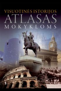 Visuotinės istorijos atlasas mokykloms | Sud. Regina Bugorevičienė, Sigita Kaikarienė, Jūratė Šačkutė