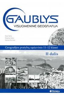 """Visuotinė geografija. Pratybų sąsiuvinys 11-12 kl. II dalis (""""Gaublys"""")   Rytas Šalna, Robertas Šalna, Mantas Šiumeta"""
