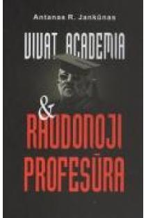 Vivat academia & raudonoji profesūra. 1 knyga   Antanas R. Jankūnas
