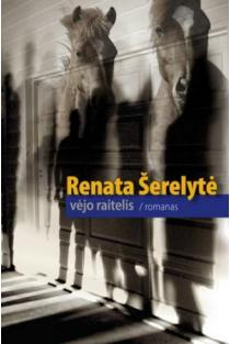 Vėjo raitelis | Renata Šerelytė