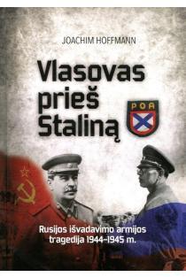 Vlasovas prieš Staliną. Rusijos išvadavimo armijos tragedija 1944–1945 m. | Joachim Hoffmann