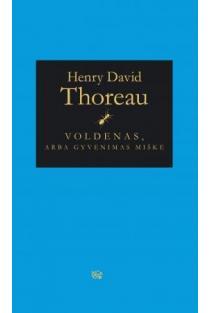 Voldenas, arba Gyvenimas miške | Henry David Thoreau