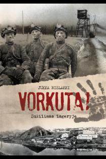 Vorkuta! Sukilimas lageryje | Jukka Rislakki