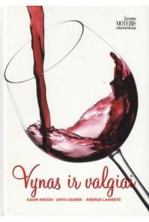Vynas ir valgiai | Kadri Kroon, Urvo Ugandi, Andrus Laaniste