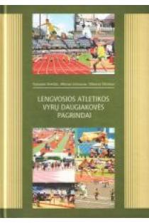 Lengvosios atletikos vyrų daugiakovės pagrindai | Vytautas Streckis, Albinas Grūnovas, Viktoras Šilinskas
