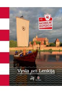 Nacionalinė ekspedicija. Vysla per Lenkiją | Selemonas Paltanavičius