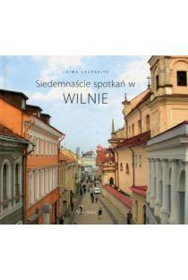 Siedemnascie spotkan w Wilnie | Laima Laučkaitė