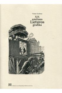 XIX amžiaus Lietuvos grafika | Vladas Gasiūnas