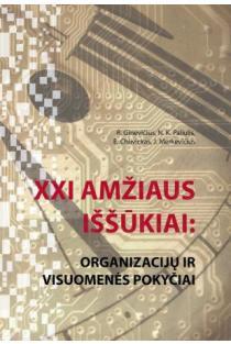 XXI amžiaus iššūkiai: organizacijų ir visuomenės pokyčiai | R. Ginevičius, N. K. Paliulis, E. Chlivickas, J. Merkevičius
