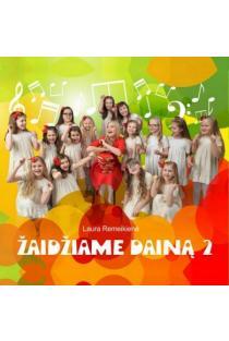Žaidžiame dainą 2 (2 CD) | Laura Remeikienė
