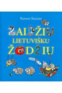 Žaidžiu lietuvišku žodžiu. Kryžiažodžiai ir galvosūkiai | Ramutė Skučaitė