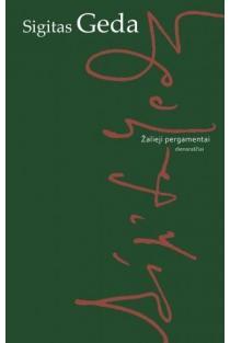 Žalieji pergamentai. Dienoraščiai | Sigitas Geda
