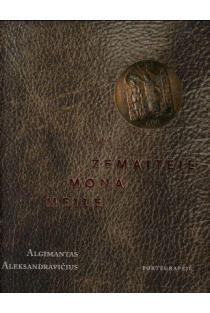 Žemaitėje - mona meilė | Algimantas Aleksandravičius