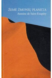 Žemė, žmonių planeta | Antoine de Saint-Exupery