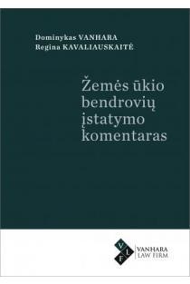 Žemės ūkio bendrovių įstatymo komentaras | Dominykas Vanhara, Regina Kavaliauskaitė