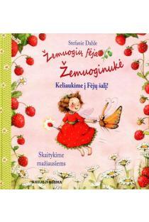 Žemuogių fėja Žemuoginukė: Keliaukime į Fėjų šalį! (kartoninė knygelė)   Stefanie Dahle