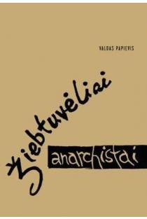 Žiebtuvėliai anarchistai | Valdas Papievis