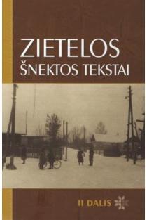 """Zietelos šnektos tekstai, II dalis (su CD) (serija """"Tarmių tekstynas"""")   Sud. Aloyzas Vidugiris, Danguolė Mikulėnienė"""