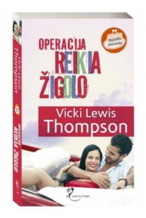 "Operacija ""Reikia žigolo"" | Vicki Lewis Thompson"
