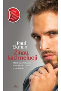 Žinau, kad meluoji. Melo psichologija santuokoje, versle ir politikoje | Paul Ekman