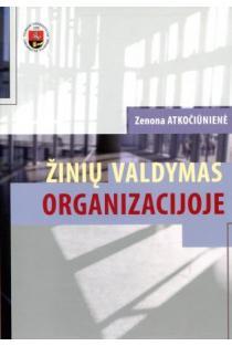 Žinių valdymas organizacijoje   Zenona Atkočiūnienė