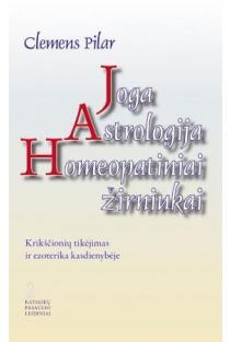Joga. Astrologija. Homeopatiniai žirniukai | Clemens Pilar