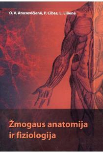 Žmogaus anatomija ir fiziologija | O.V. Anusevičienė, P. Cibas, L.Lilienė