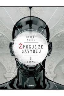 Žmogus be savybių, I tomas | Robert Musil