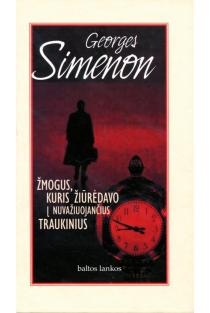 Žmogus, kuris žiūrėjo į nuvažiuojančius traukinius | Georges Simenon