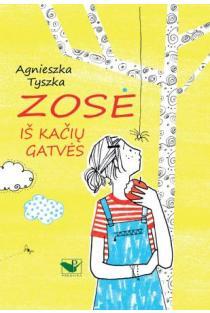 Zosė iš Kačių gatvės | Agnieszka Tyszka