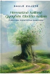 Hermetinė kelionė. Gyvybės medžio keliais | Saulė Zujūtė