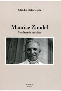Maurice Zundel. Šiuolaikinis mistikas | Claudio Dalla Costa