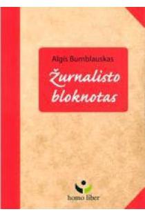 Žurnalisto bloknotas | Algis Bumblauskas