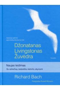 Džonatanas Livingstonas Žuvėdra (su anksčiau neskelbtu ketvirtu skyriumi) | Richard Bach