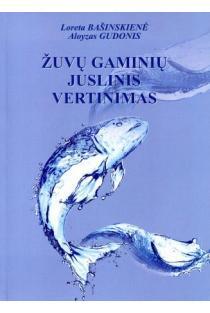 Žuvų gaminių juslinis vertinimas   Loreta Bašinskienė, Aloyzas Gudonis