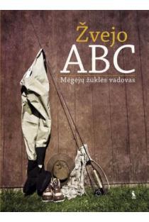 Žvejo ABC. Mėgėjų žūklės vadovas | Andrius Navalinskas, Dalius Rakutis, Daugirdas Pranaitis