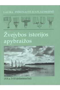 Žvejybos istorijos apybraižos (XX a. 3-10 dešimtmečiai) | L. Piškinaitė-Kazlauskienė