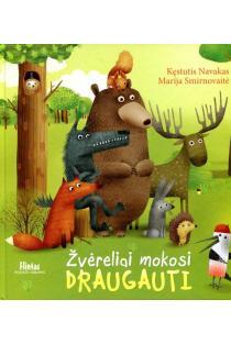 Žvėreliai mokosi draugauti | Kęstutis Navakas, Marija Smirnovaitė