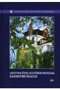 Lietuvos žydų kultūros paveldas: kasdienybės pasaulis | Antanas Andrijauskas