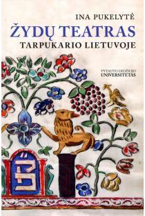 Žydų teatras tarpukario Lietuvoje | Ina Pukelytė