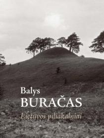 Lietuvos piliakalniai | Balys Buračas