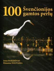 100 Švenčionijos gamtos perlų   Jonas Barzdėnas, Rimantas Nalivaika