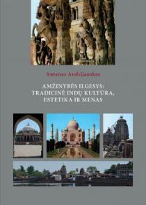 Amžinybės ilgesys: tradicinė indų kultūra, estetika ir menas | Antanas Andrijauskas