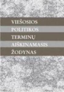 Viešosios politikos terminų aiškinamasis žodynas   Sud. Juozas Bagdanavičius