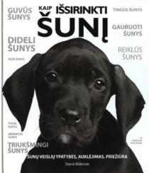 Kaip išsirinkti šunį | David Alderton