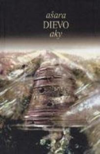 Ašara Dievo aky | Sud. Julius Jasaitis