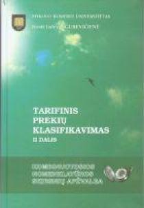 Tarifinis prekių klasifikavimas, II dalis | Jūratė Jadvyga Gurevičienė