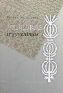 Folkloras ir gyvenimas | Stasys Skrodenis