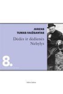 Dėdės ir dėdienės. Nebylys (Literatūros skaitiniai 8) | Juozas Tumas-Vaižgantas