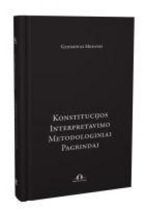 Konstitucijos interpretavimo metodologiniai pagrindai | Gediminas Mesonis